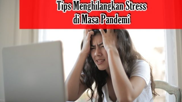 tips menghilangkan stress di masa pandemi